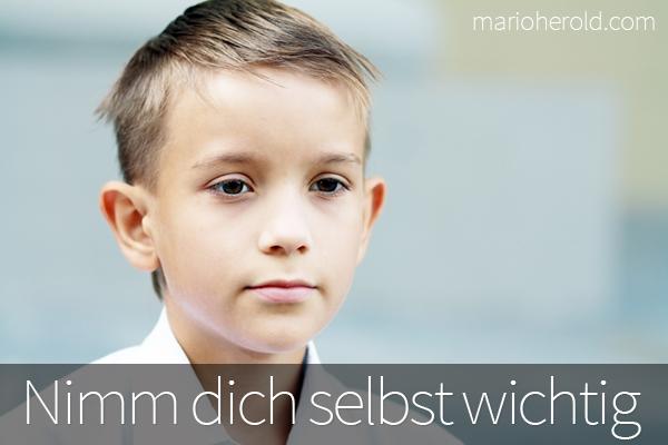 Nimm dich selbst wichtig // Mario Herold